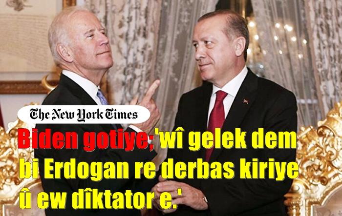 Joe Biden siyaseta xwe ya seroktiyê ya li hember Erdogan eşkere kir