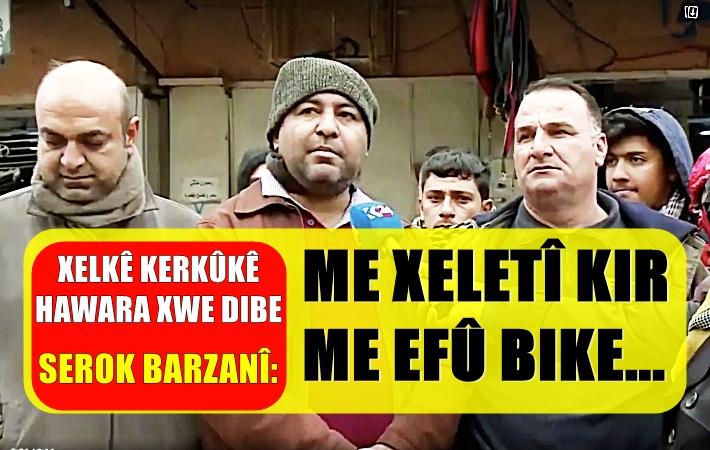 """""""Hemû dinya guh dide Serok Barzanî, em jê lêborînê dixwazin"""""""