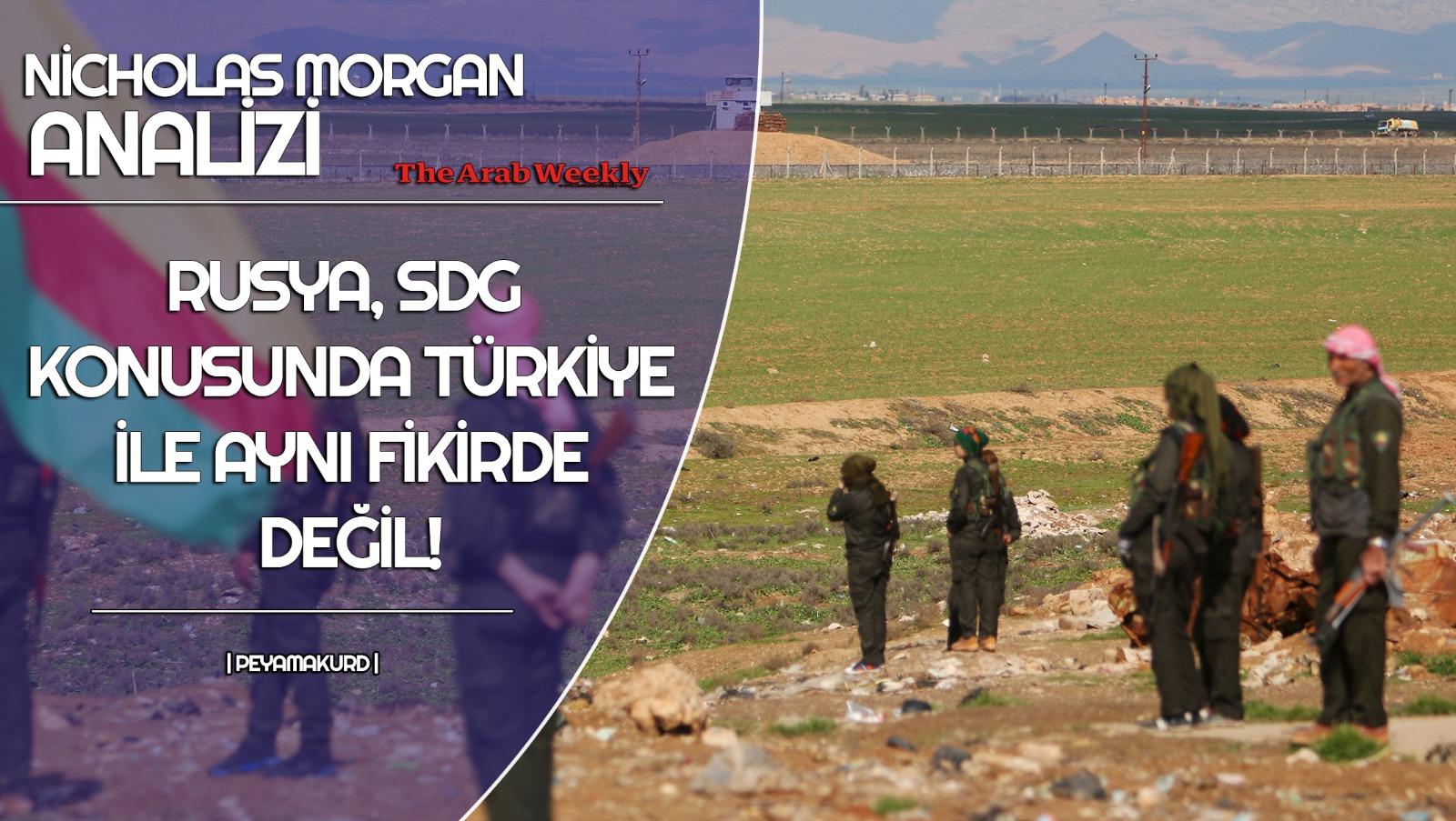 """""""Türklerin müttefiki Rusya, SDG'yi terörist olarak görmüyor"""""""