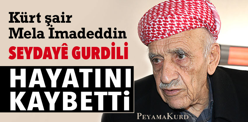 Seydayê Gurdili Kovid-19 nedeniyle hayatını kaybetti!