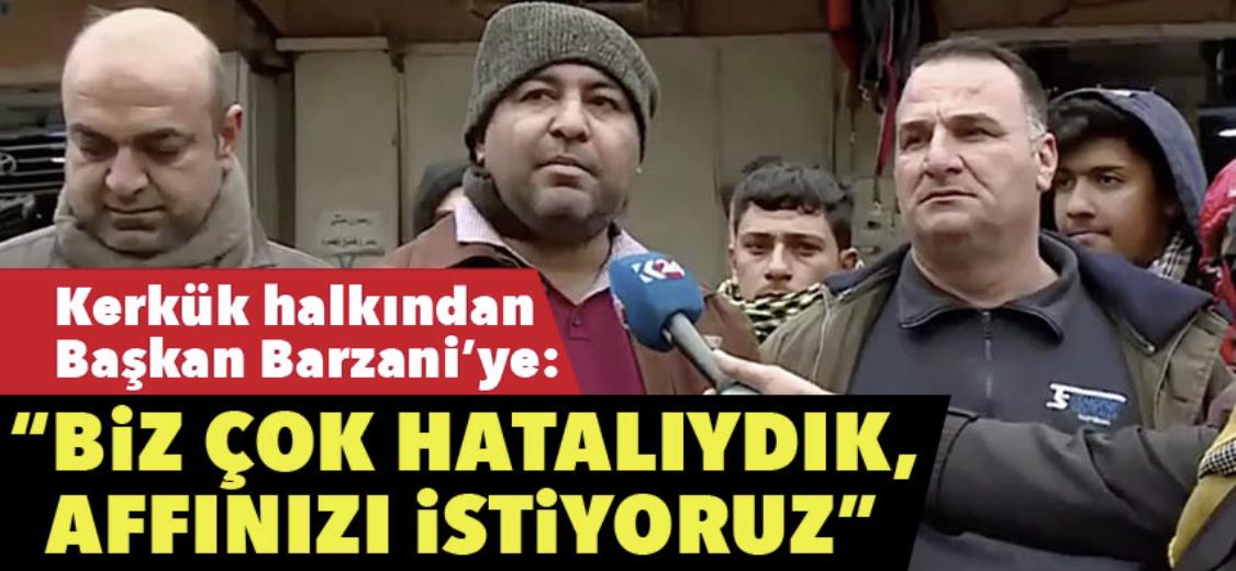 """""""Bütün dünya Başkan Barzani'yi dinliyor, ondan özür diliyoruz"""""""