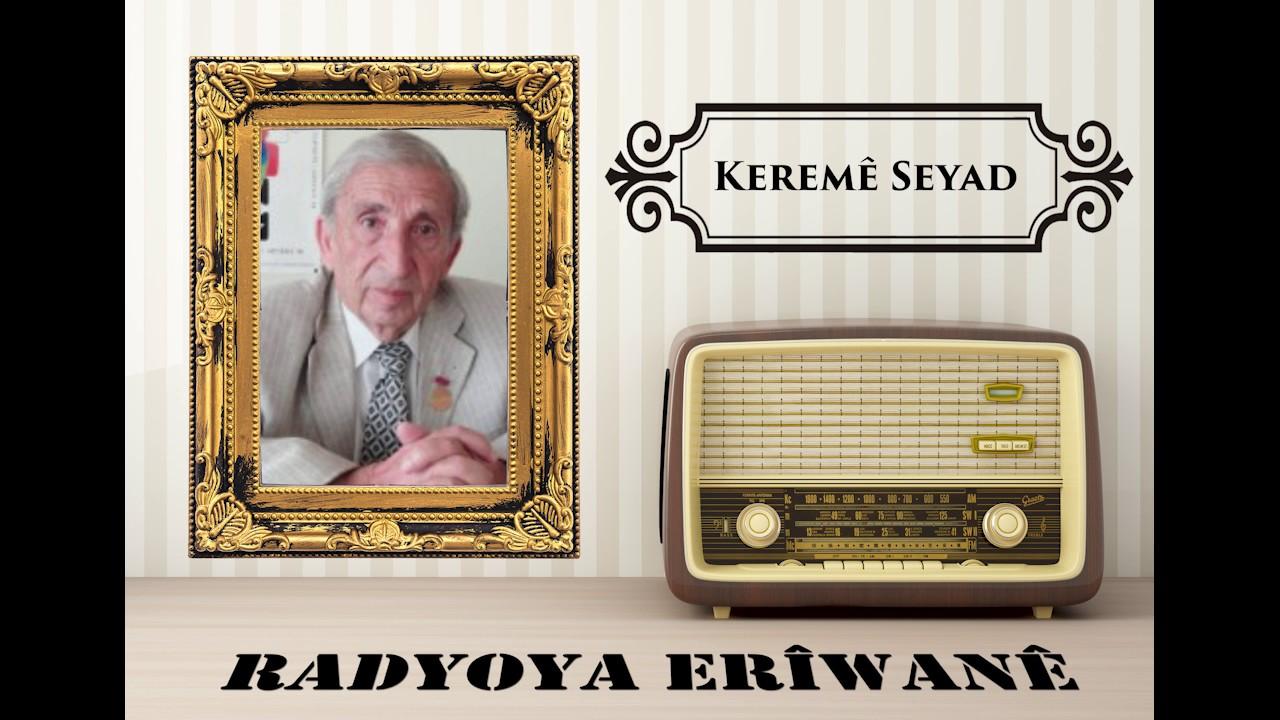 Erivan Radyosu'nun emektarı Keremê Seyad hayatını kaybetti!